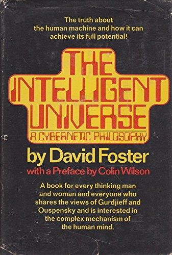 Intelligent Universe: A Cybernetic Philosophy: Foster, David