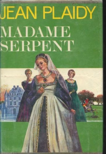 9780399115066: Madame Serpent (The Medici Trilogy: Volume 1)
