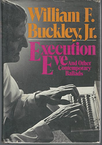 EXECUTION EVE. And Other Contemporary Ballads. With a bookplate signed by the author.: Buckley Jr.,...