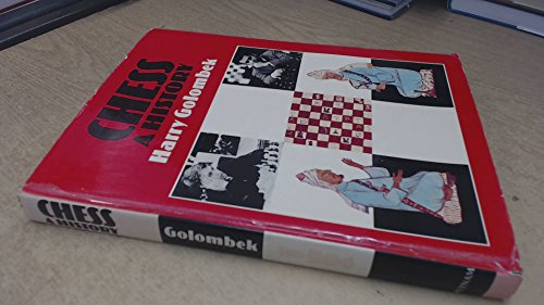 Chess: a History: Golombek, Harry