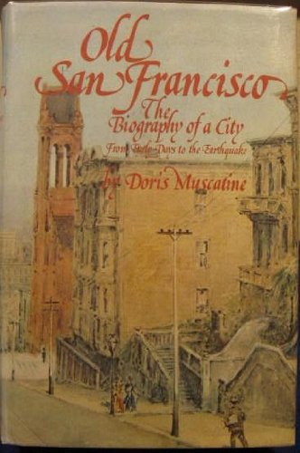 Old San Francisco: The biography of a city from early days to the earthquake*