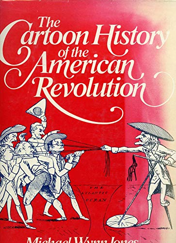 9780399115981: The Cartoon History of the American Revolution