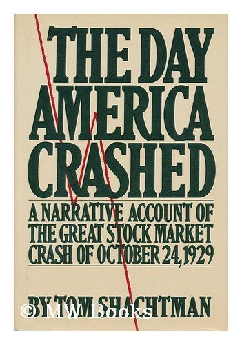 Day America Crashed: Shachtman, Tom