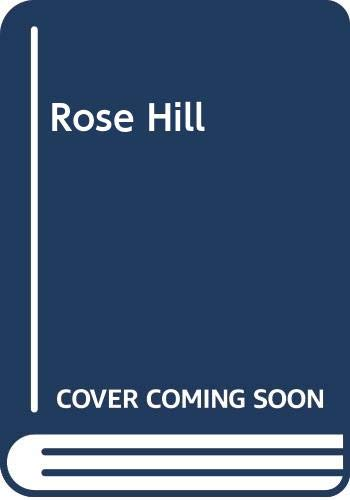 9780399116223: Rose Hill