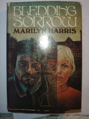 Bledding Sorrow: Harris, Marilyn