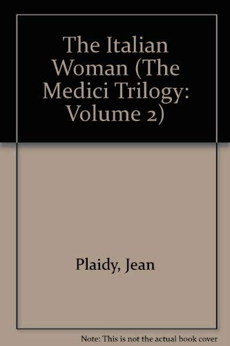 9780399116858: The Italian Woman (The Medici Trilogy: Volume 2)