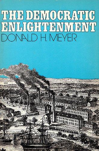 The democratic enlightenment: Meyer, Donald Harvey
