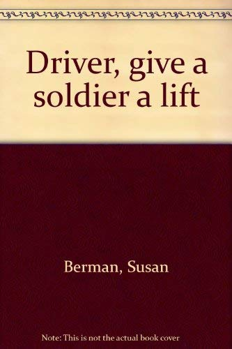 9780399117046: Driver, give a soldier a lift