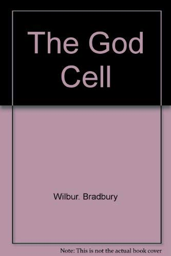 The God Cell: Wilbur. Bradbury