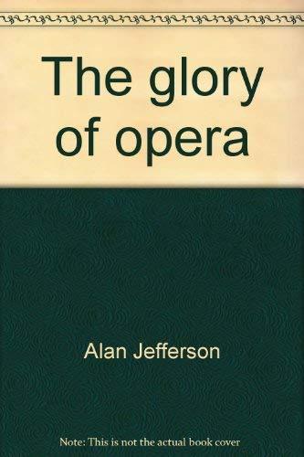9780399117718: The glory of opera