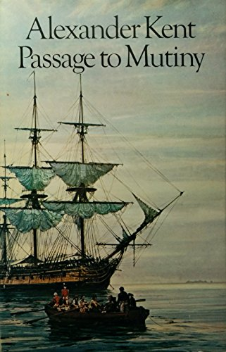 Passage To Mutiny.: Alexander Kent