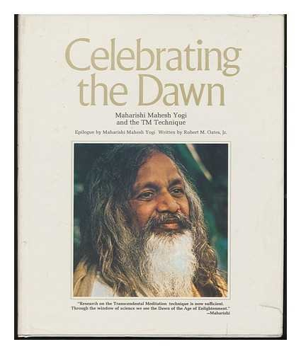 9780399118159: Celebrating the dawn: Maharishi Mahesh Yogi and the TM technique