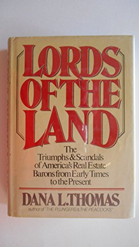 Lords of the Land the Triumphs and Scandal: Thomas, Dana L