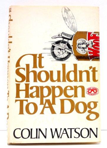9780399118814: It Shouldn't Happen To a Dog