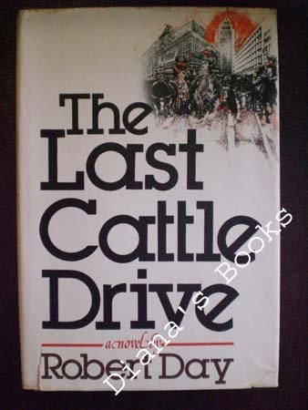 9780399118838: The Last Cattle Drive: A Novel