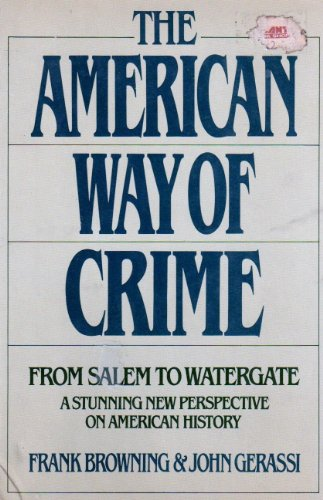 9780399119064: The American Way of Crime: From Salem to Watergate, a Stunning New Perspective on American History