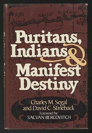 Puritans, Indians, and manifest destiny: Segal Charles M.