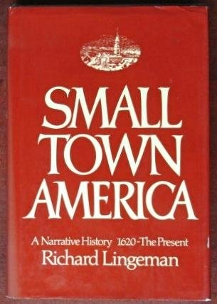 9780399119880: Small town America: A narrative history, 1620-the present