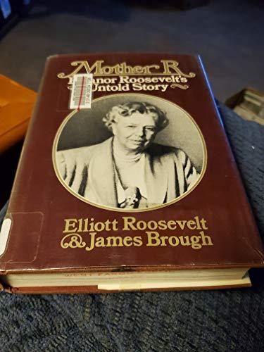 Mother R: Eleanor Roosevelt's untold story: Roosevelt, Elliott