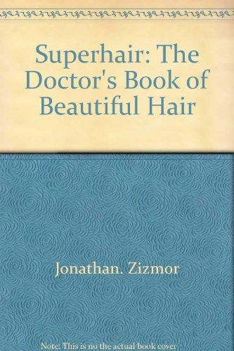 SuperHair : The Doctor's Book of Beautiful: John Foreman; Jonathan