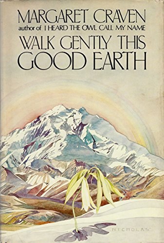 9780399120404: Walk Gently This Good Earth