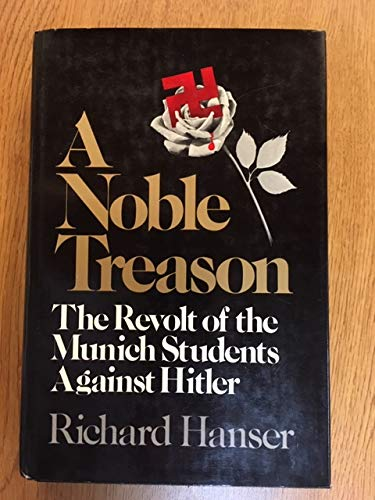 9780399120411: A noble treason: The revolt of the Munich students against Hitler