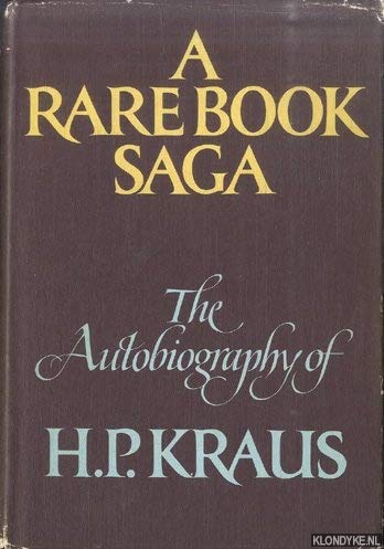 A Rare Book Saga, The Autobiography of H. P. Kraus