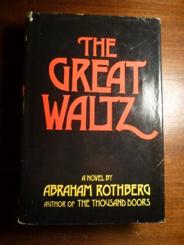 The great waltz A novel: Rothberg, Abraham
