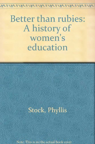 9780399120817: Better than rubies: A history of women's education