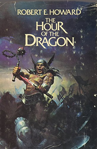 THE HOUR OF THE DRAGON: Howard, Robert E.