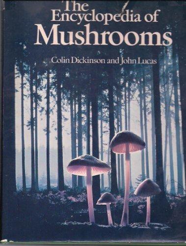 The Encyclopedia of MUSHROOMS,: Colin Dickinson and John Lucas