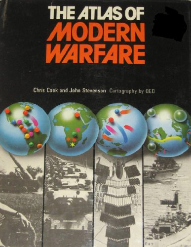 9780399121739: The Atlas of Modern Warfare / Chris Cook and John Stevenson ; Cartography by QED ; Research Editor, Stephen Brooks
