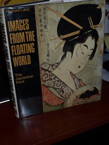 Images from the Floating World: The Japanese: Richard Lane