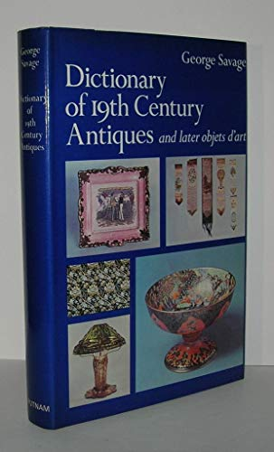 Dictionary of 19th century antiques and later objets d'art