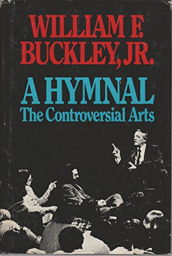 A Hymnal: The Controversial Arts.: BUCKLEY, William F., Jr.