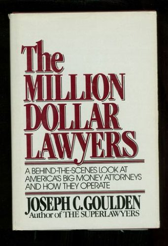 9780399122392: The million dollar lawyers: A behind-the-scenes look at America's big money lawyers and how they operate