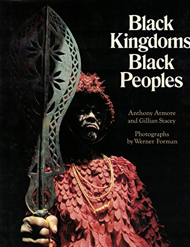 9780399122545: Black Kingdoms, Black Peoples : the West African Heritage / Anthony Atmore and Gillian Stacey ; Photos. by Werner Forman