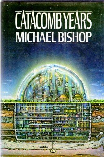 CATACOMB YEARS: Bishop, Michael.