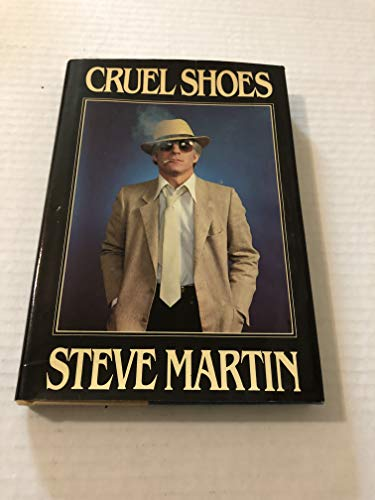 9780399123047: Cruel Shoes / by Steve Martin