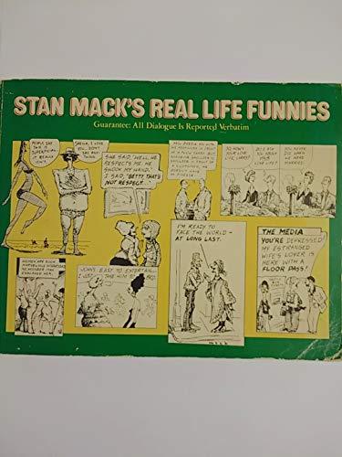 Stan MacK's Real Life Funnies: Guarantee, All Dialogue Is Reported Verbatim: MacK, Stanley.