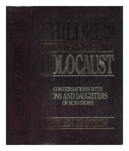 9780399123160: Children of the Holocaust: Conversations With Sons and Daughters of Survivors