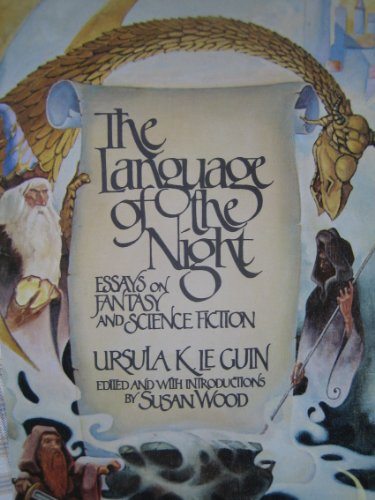 The Language of the Night: Essays on Fantasy and Science Fiction: Le Guin, Ursula K