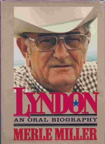 Lyndon: An Oral Autobiography: Miller, Merle