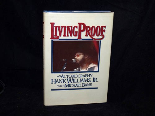 Living Proof : An Autobiography: Williams, Hank, Jr.;