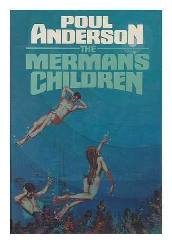 THE MERMAN'S CHILDREN: Anderson, Poul.