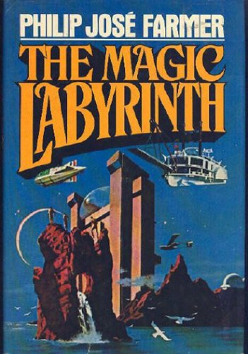 The Magic Labyrinth (The Riverworld series ;: Farmer, Philip Jose