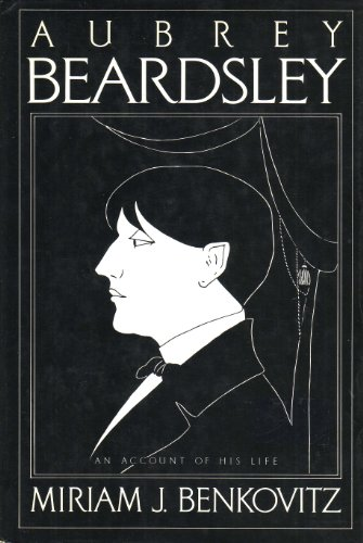 Aubrey Beardsley: An Account of His Life.