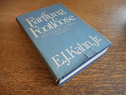 Far-Flung and Footloose: Pieces from the New Yorker, 1937-1978: Kahn, Ely Jacques