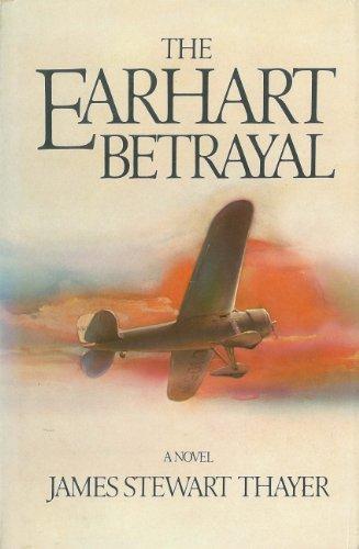 9780399124853: The Earhart betrayal