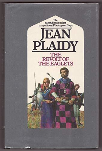 Revolt of the Eaglets (Her The Plantagenet saga): Plaidy, Jean